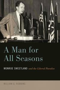 Monroe Sweetland: A Great Life Remembered