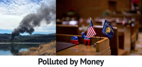 Polluted by Money - How corporate cash corrupted one of the greenest states in America